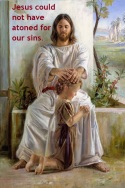 Jesus could not have atoned for our sins Pic A