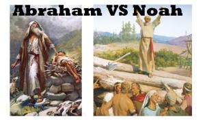 Abraham vs Noah